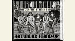 "Çok Da Fifi ""Hatunlar Stand Up"""