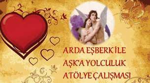 """Arda Eşberk ile """"Aşk'a Yolculuk"""""""