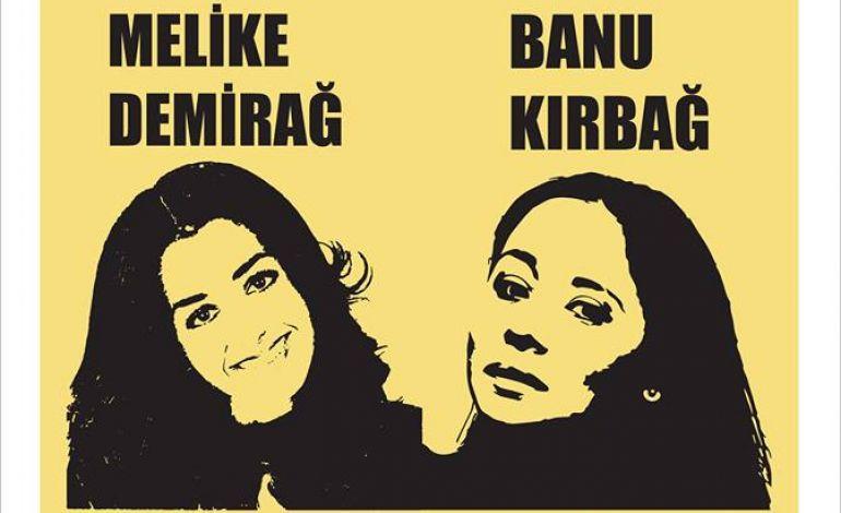 Melike Demirağ - Banu Kırbağ