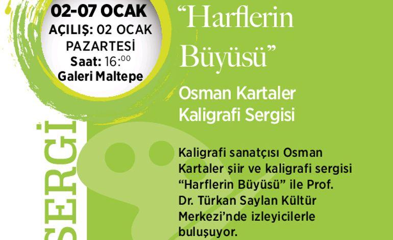 'Harflerin Büyüsü' Sergisi İstanbul'lu Sanatseverlerle Buluşuyor