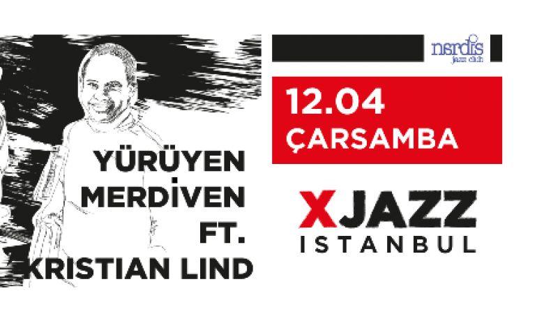 Xjazz Istanbul / Yürüyen Merdiven Feat. Kristian Lind