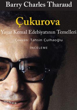 Çukurova/Yaşar Kemal Edebiyatının Temelleri