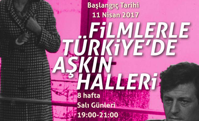 Filmlerle Türkiye'de Aşkın Hâlleri Eğitim Programı