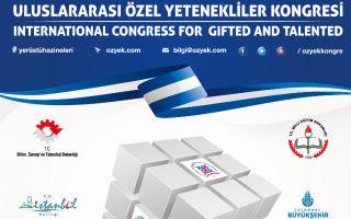 'Uluslararası Özel Yetenekliler Kongresi' İstanbul'da