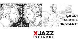 XJAZZ Istanbul: Grandbrothers & Çağ