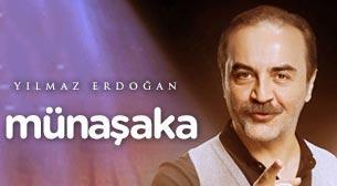 Yılmaz Erdoğan - Münaşaka
