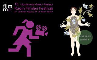 15. Uluslararası Gezici Filmmor Kadın Filmleri Festivali, 27-28 Nisan'da Adana'da, 29-30 Nisan'da Mersin'de olacak