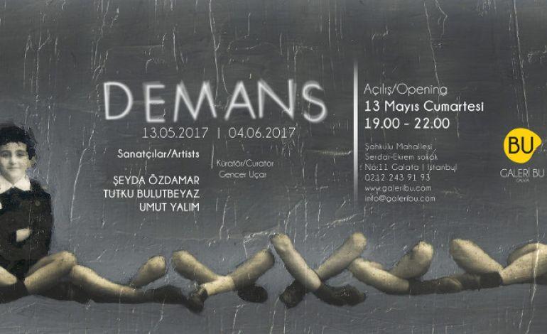 Demans Sergisi 13 Mayıs'ta Galeri Bu'da Açılıyor.