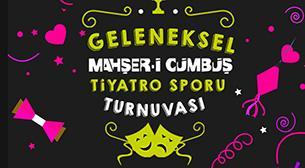 Mahşer-i Cümbüş Tiyatro Sporu Tur.