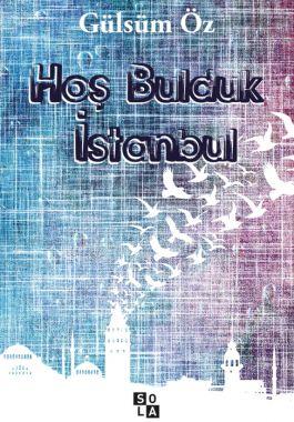 Hoş Bulduk İstanbul - Gülsüm Öz