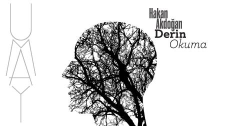 Hakan Akdoğan ile Derin Okuma