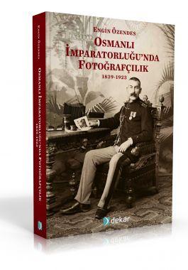 Osmanlı İmparatorluğunda Fotoğrafçılık