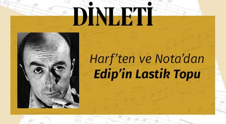 Edip'in Lastik Topu - Konser