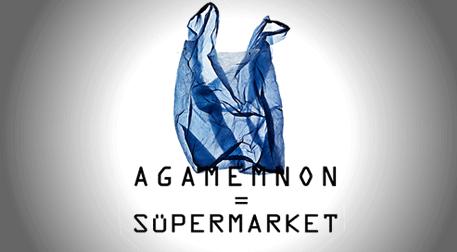 Agamemnon - Süpermarket