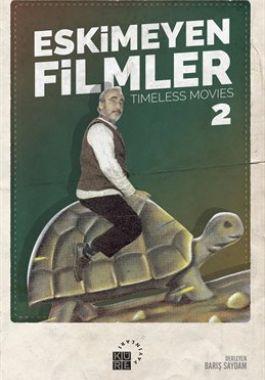 Eskimeyen Filmler 2 / Timeless Movies 2
