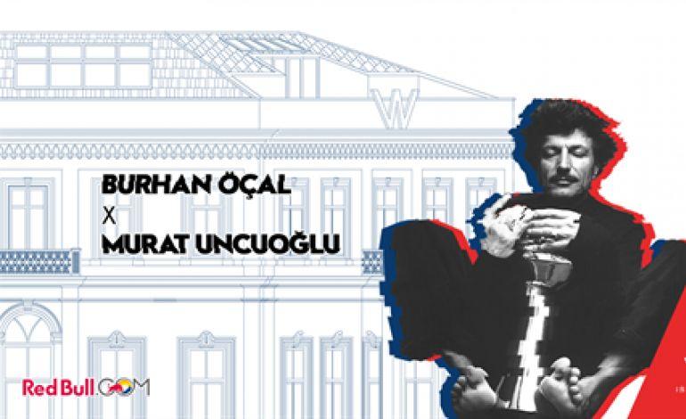 Burhan Öçal ve Murat Uncuoğlu