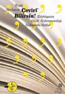 Çeviri'Bilirsin: Edebiyatın Gizli Kahramanlığı Hakkında Notlar