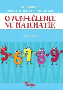 İlköğretim Birinci ve İkinci Sınıflar için Oyun Eğlence ve Matematik