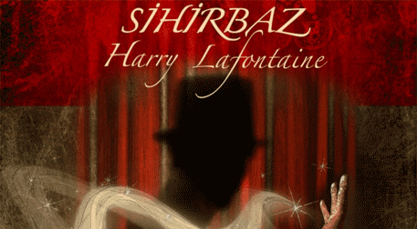 Sihirbaz Harry La Fontain'in Hayatı
