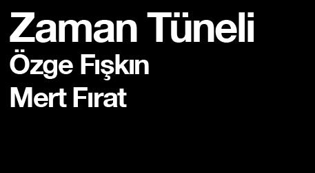Zaman Tüneli / Özge Fışkın - Mert F