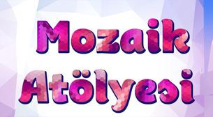 Mozaik Heykel Atölyesi(7-14 YAŞ)