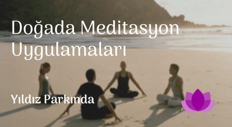 Doğada Meditasyon Uygulamaları