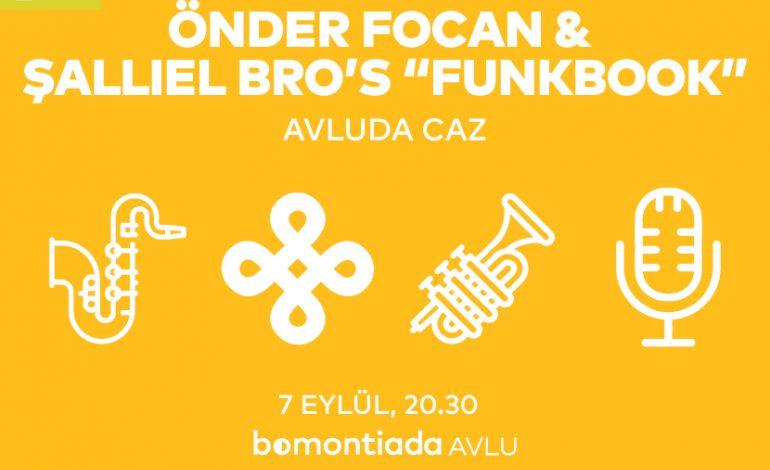 """Avluda Caz: Önder Focan & Şallıel Bro's """"Funkbook"""""""