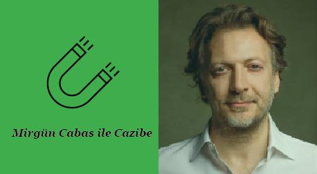 Mirgün Cabas ile Cazibe