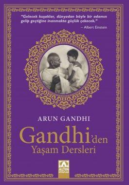 Gandhi'den Yaşam Dersleri - Arun Gandhi