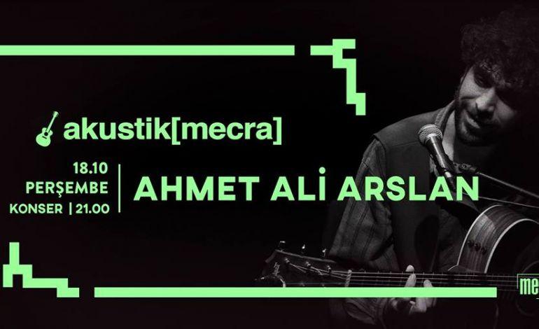Akustik[Mecra]'nın Konuğu Ahmet Ali Arslan
