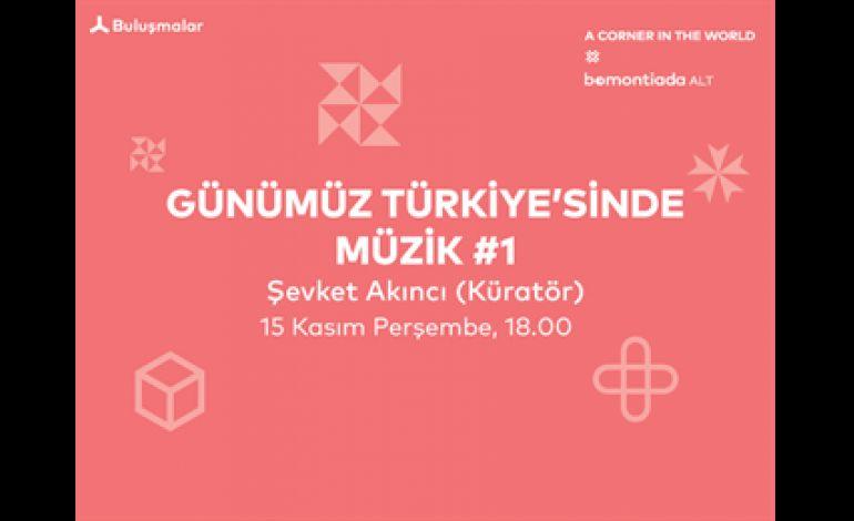 Buluşma: Günümüz Türkiye'sinde Müzik#1