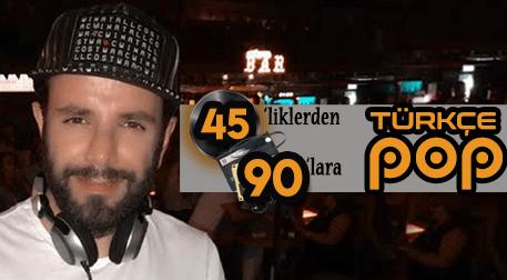 DJ Hakan Küfündür 45'liklerden 90'l