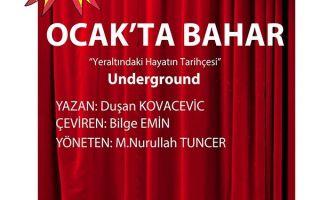 Ocak'ta Bahar - Underground (Yeraltı)