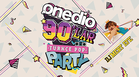 Onedio 90'lar Türkçe Pop Party