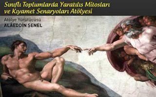 Sınıflı Toplumlarda Yaratılış Mitosları ve Kıyamet Senaryoları Atölyesi