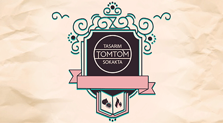 Tasarım Tomtom Sokakta 4. Gün