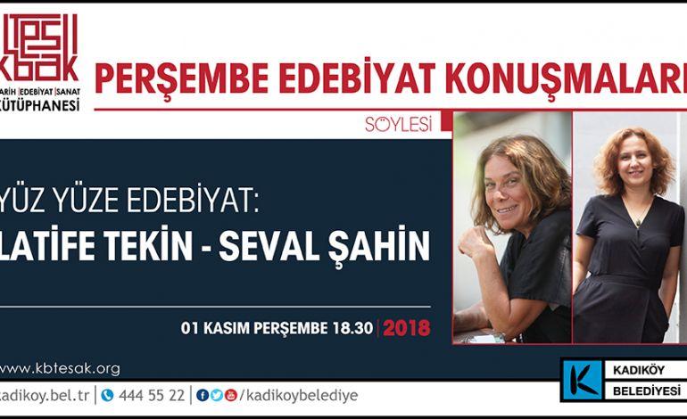 Yüz Yüze Edebiyat - Latife Tekin - Seval Şahin