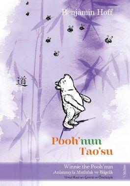 Pooh'nun Tao'su; Winnie The Pooh'nun anlatımıyla Mutluluk ve Bilgelik