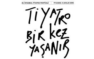 22. İstanbul Tiyatro Festivali 17 Kasım'da Başlıyor