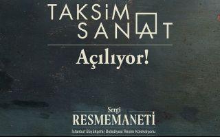 Taksim Sanat, İstanbul Büyükşehir Belediyesi Resim Koleksiyonu Sergisi ile Açılıyor