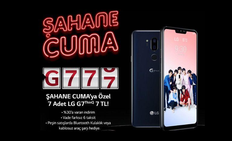 G777 Kampanyası ile LG G7thinq Sadece 7 TL!