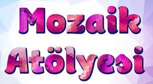 Ailece Mozaik (4-12 Yaş)