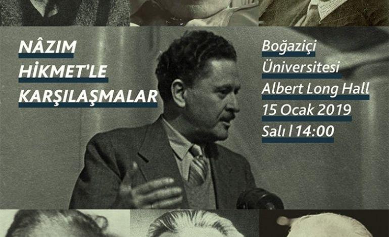 """Boğaziçi Üniversitesi'nde """"Nâzım Hikmet'le Karşılaşmalar"""""""