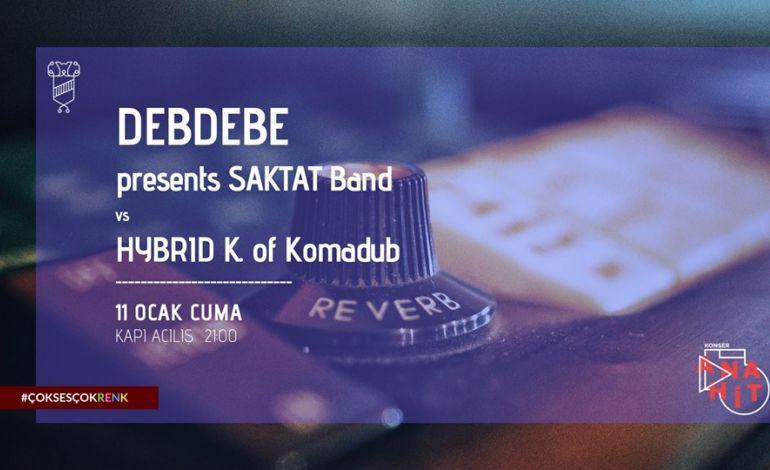 Debdebe Presents: Saktat Band vs Hybrid K.of Komadub