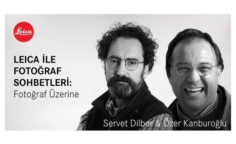 Fotoğraf Üzerine Sohbetler: Özer Kanburoğlu, Servet Dilber