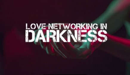 Love Networking in Darkness