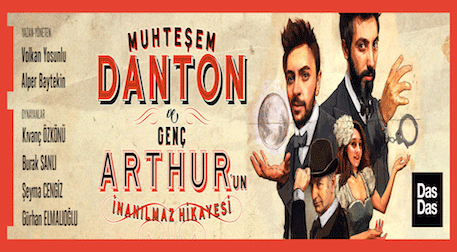 Muhteşem Danton ve Genç Arthur'un