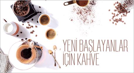Yeni Başlayanlar için Kahve