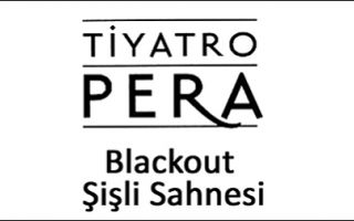 Tiyatro Pera/ Blackoutsisli #211
