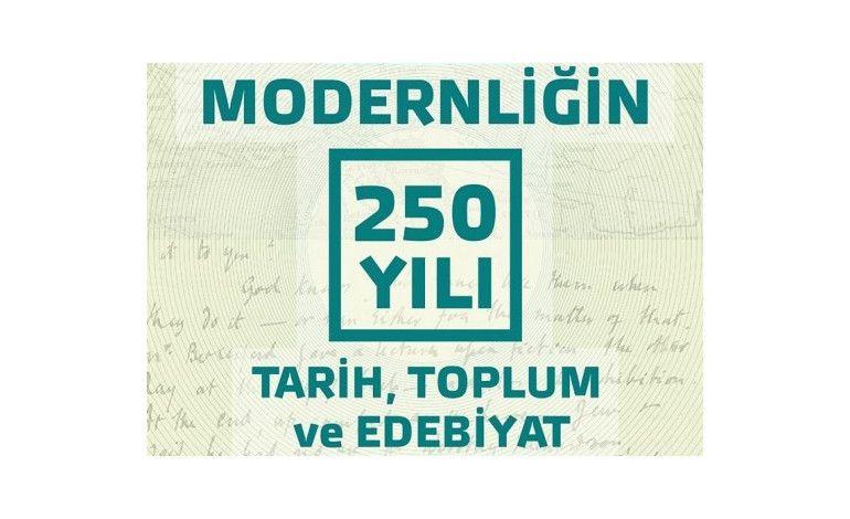Modernliğin 250 Yılı: Tarih, Toplum ve Edebiyat